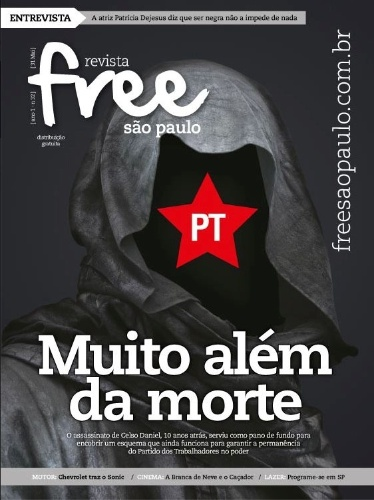 Capa do n&#250;mero 32 da revista Free S&#227;o Paulo, com a reportagem &#34;PT: Muito Al&#233;m da Morte&#34;. A revista &#233; distribu&#237;da gratuitamente em esta&#231;&#245;es de Metr&#244; e da CPTM